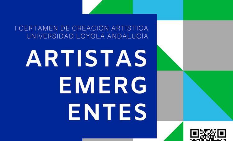 Si eres un artista emergente tienes una cita con el I Certamen de Creación Artística de la Universidad Loyola