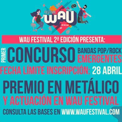 I edición del concurso de bandas emergentes pop/rock de WAU festival