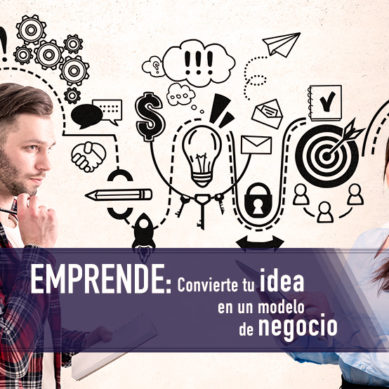 Convierte tu idea en un modelo de negocio