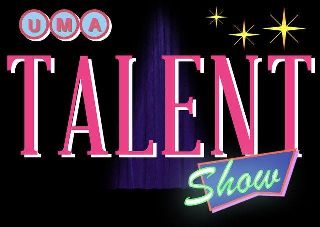 Demuestra lo que vales en el concurso UMA Talent Show