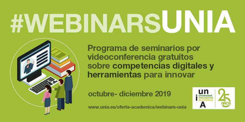 La UNIA comenzará el próximo 7 de octubre un nuevo programa de webinars en abierto sobre competencias digitales y TICs útiles