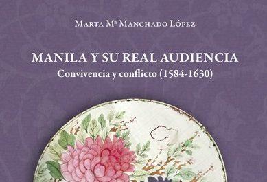 La US publica 'Manila y su Real Audiencia. Convivencia y conflicto (1584-1630)'