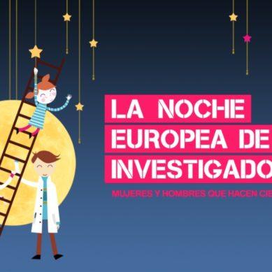 Actividades presenciales y virtuales para despertar la vocación en la Noche Europea de los Investigadores