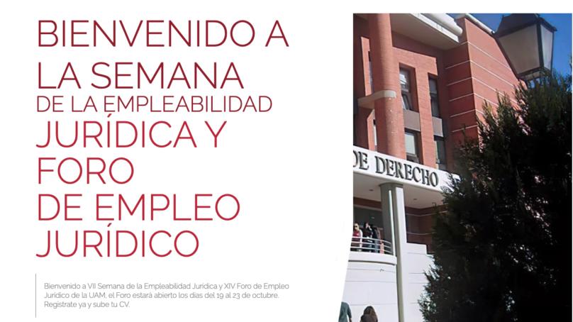 Más de 20 entidades participan en la VII Semana de Empleabilidad Jurídica y XIV Foro Jurídico de la UAM
