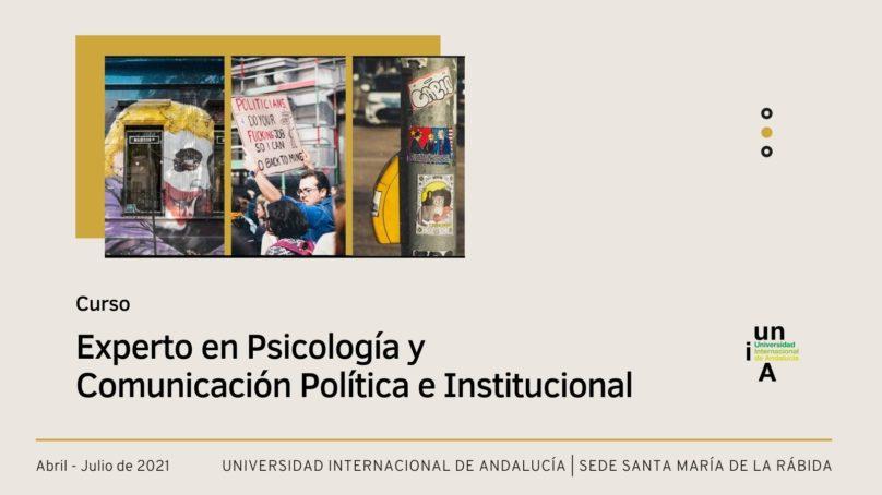 La UNIA lanza un curso online de Experto en psicología y comunicación política e institucional