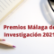 Convocatoria de los Premios Málaga de Investigación 2021