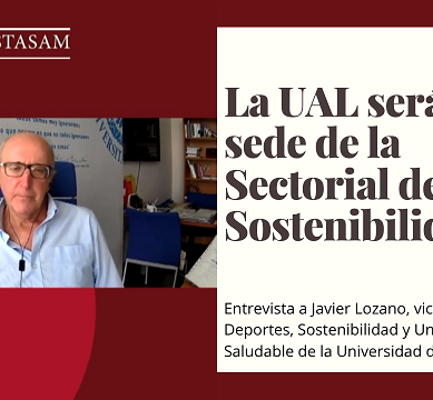 Javier Lozano adelanta que la UAL será sede de la Sectorial de Sostenibilidad